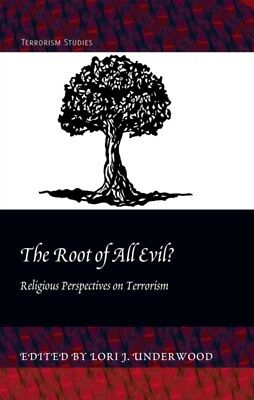 The Root of All Evil?: Religious Perspectives on Terrorism (Terrorism Studies) .