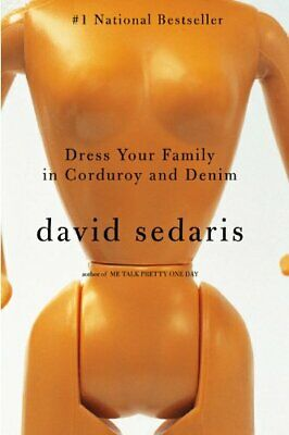 Dress Your Family in Corduroy and Denim by Sedaris, David Book The Cheap Fast