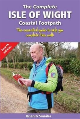 The Complete Isle of Wight Coastal Footpath: The Essential Guide ...