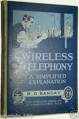 Wireless Telephony A Simplified Explanation 1923 1st ed R.d.Bangay