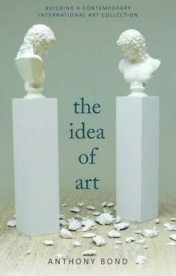 The Idea of Art by Anthony Bond Paperback Book (English)