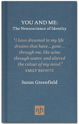 You and Me: The Neuroscience of Identity (Hardcover), Greenfield,. 9781907903342