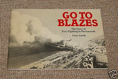 Go to Blazes The Story of Fire-Fighting in Portsmouth