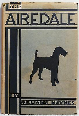 1929 THE AIREDALE Haynes Dog History Breed Breeding Show Showing Care Terrier