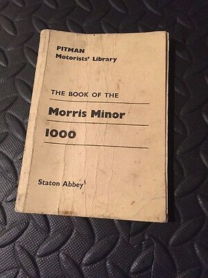 The Book Of The Morris Minor 1000 Pitman Motorists Library Staton Abbey 1960