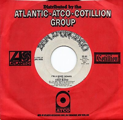 COLD BLOOD 'I'm A Good Woman' US San Francisco Funk/Soul/Psych/Breaks Promo 45