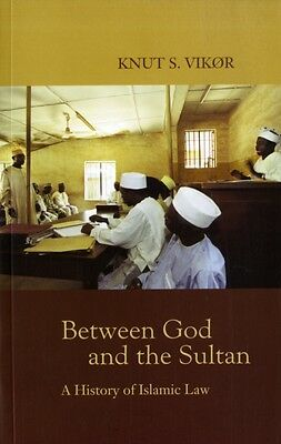 Between God and the Sultan: A History of Islamic Law (Paperback),. 9781850658061