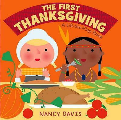 The First Thanksgiving: A Lift-The-Flap Book by Nancy Davis (English) Board Book