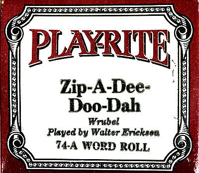Play-Rite Word Roll ZIP-A-DEE-DOO-DAH Walter Erickson 74-A Player Piano Roll