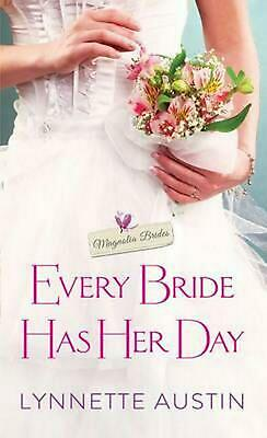 Every Bride Has Her Day: A Heartwarming and Sweet Southern Romance by Lynnette A