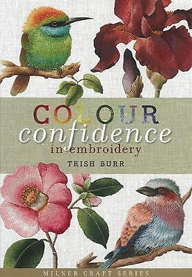 Colour Confidence in Embroidery by Trish Burr (English) Hardcover Book Free Ship
