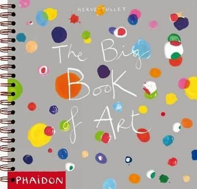 The Big Book of Art by Herve Tullet Spiral Book (English)