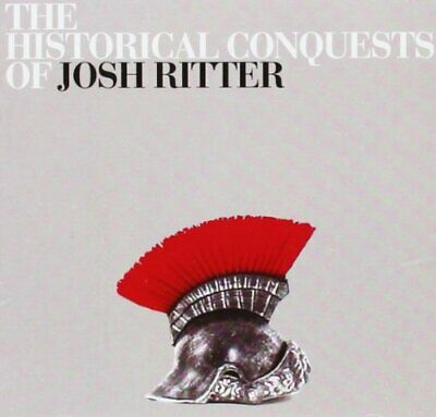 Josh Ritter - The Historical Conquests Of Josh Ritter - Josh Ritter CD 6UVG The