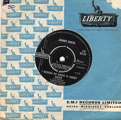 Johnny Rivers...i Washed My Hands In Muddy Water...liberty..uk..45