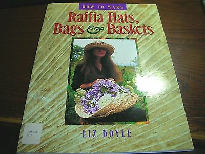 How to Make Raffia Hats, Bags, and Baskets by Liz Doyle ~ Instruction Book