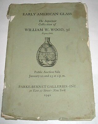 Early American Glass William Wood Parke Bernet Auction Catalog 1942 Bottles Ect.