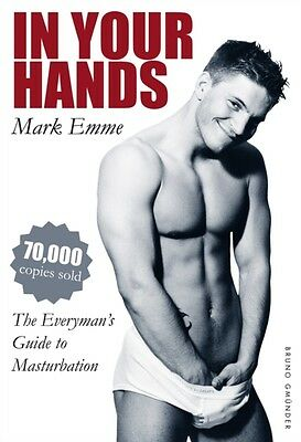 In Your Hands: The Everyman's Guide to Masturbation (Paperback), . 9783867875240