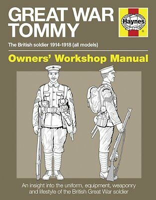 Great War British Tommy Manual: The British Soldier 1914-18 (All Models) (Owner
