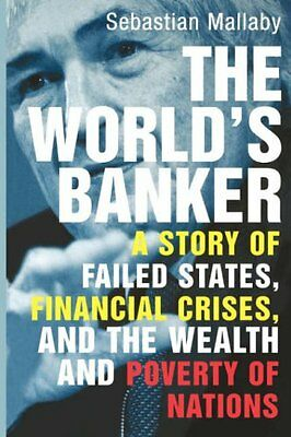 The World's Banker: A Story of Failed States, Financial Crises, and the Wealth