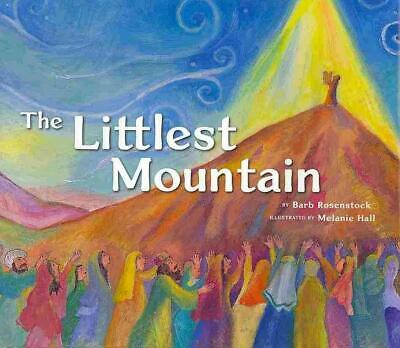 The Littlest Mountain by Barb Rosenstock (English) Library Binding Book Free Shi
