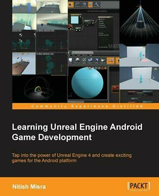 Learning Unreal Engine Android Game Development by Nitish Misra (English) Paperb