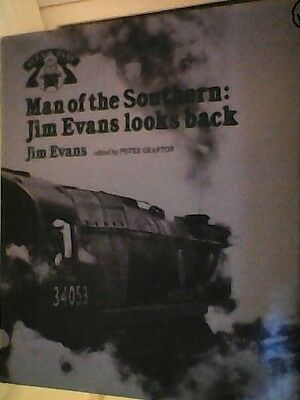 STEAM  PAST -  MAN OF THE SOUTHERN - JIM EVANS LOOKS  BACK -   photo  H/B BOOK