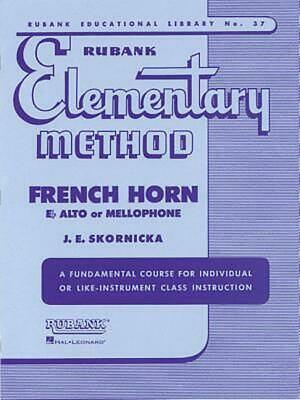 Rubank Elementary Method: French Horn in F Flat Alto or Mellophone by Joseph E.