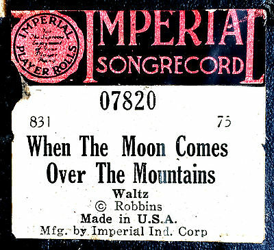 IMPERIAL 07820 WHEN THE MOON COMES OVER THE MOUNTAINS Player Piano Roll