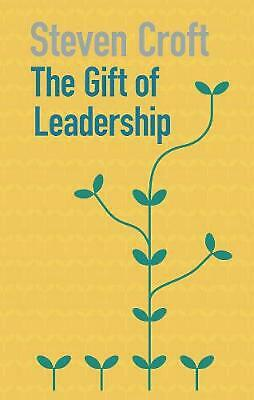 The Gift of Leadership by Steven Croft Paperback Book (English)