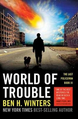 World of Trouble: The Last Policeman Book III (Paperback), Winter. 9781594746857