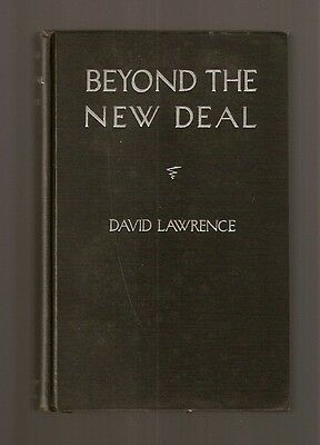1934 BEYOND th NEW DEAL Signed DAVID LAWRENCE founder US News & World Report vtg