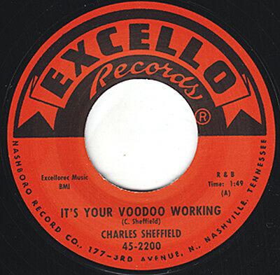 """CHARLES SHEFFIELD It's Your Voodoo Working EXCELLO 7"""" Reissue Classic R&B HEAR"""