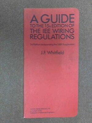 Electrician's Guide to the 15th Edition of the IEE  by J.F. Whitfield 0906048508