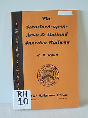 The Stratford Upon Avon & Midland Jcn Railway By J.m.dunn