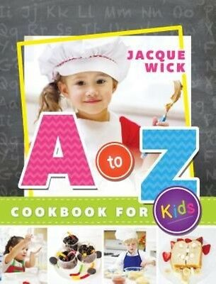 A to Z Cookbook for Kids by Jacque Wick Hardcover Book (English)