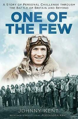 One of the Few: A Story of Personal Challenge through the Battle of Britain and
