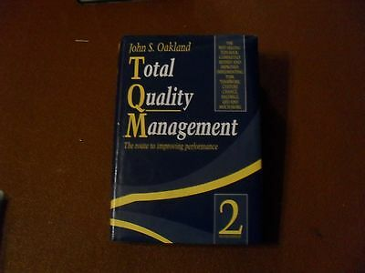 Total Quality Management. Route to improving performance. John Oakland