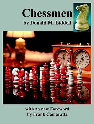 Chessmen Donald M Liddell Frank Camaratta Sam Sloan Ishi Press International