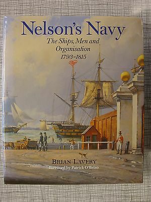Nelson's Navy, The Ships, Men & Organisation: Arms, Tactics, Rigging, Deck Plans