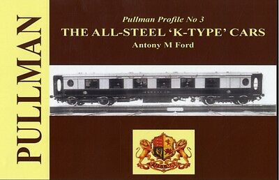 Pullman Profile: The All Steel 'K-type' Cars (Hardcover), Ford, A. 9781906419578