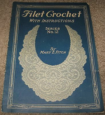 FILET CROCHET With Instructions by NO. 12 Mary E. Fitch (1917) - GOOD CONDITION