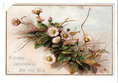 A Happy Christmas to Thee and Thine Flowers Vict Card c 1880s