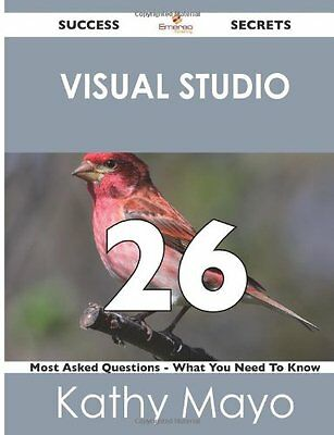 Visual Studio 26 Success Secrets 26 Most Asked Questions On Visual Studio - Wha