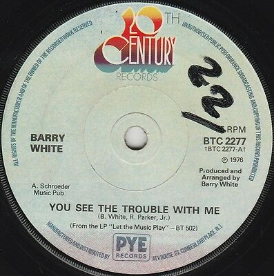 """Barry White You See The Trouble With Me (15244) 7"""" Single 1976 20th Century"""