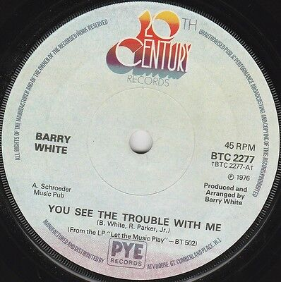 """Barry White You See The Trouble With Me (15238) 7"""" Single 1976 20th Century"""