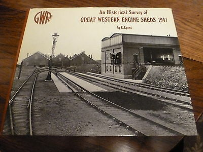 An Historical Survey Of Great Western Engine Sheds 1947 By E. Lyons 1972