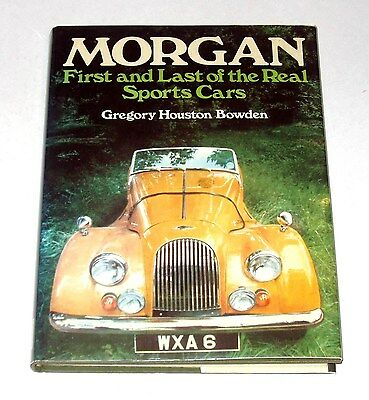 MORGAN FIRST AND LAST OF THE REAL SPORTS CARS by Gregory Houston Bowden  HB w DJ
