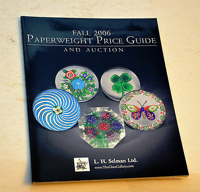 L H Selman Fall 2006 Paperweight Price Guide and Auction Catalog