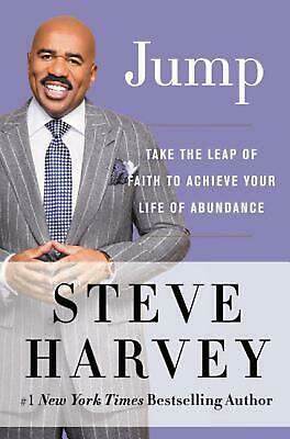 Jump: Take the Leap of Faith to Achieve Your Life of Abundance by Steve Harvey (