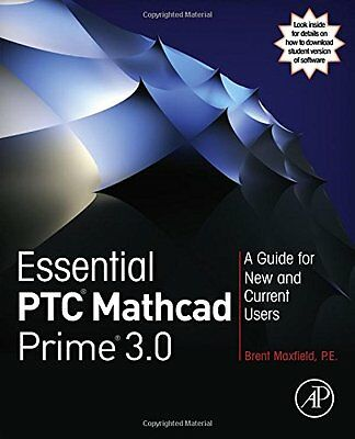 Essential PTC Mathcad Prime 3.0 A guide for new and current Mathcad users 1